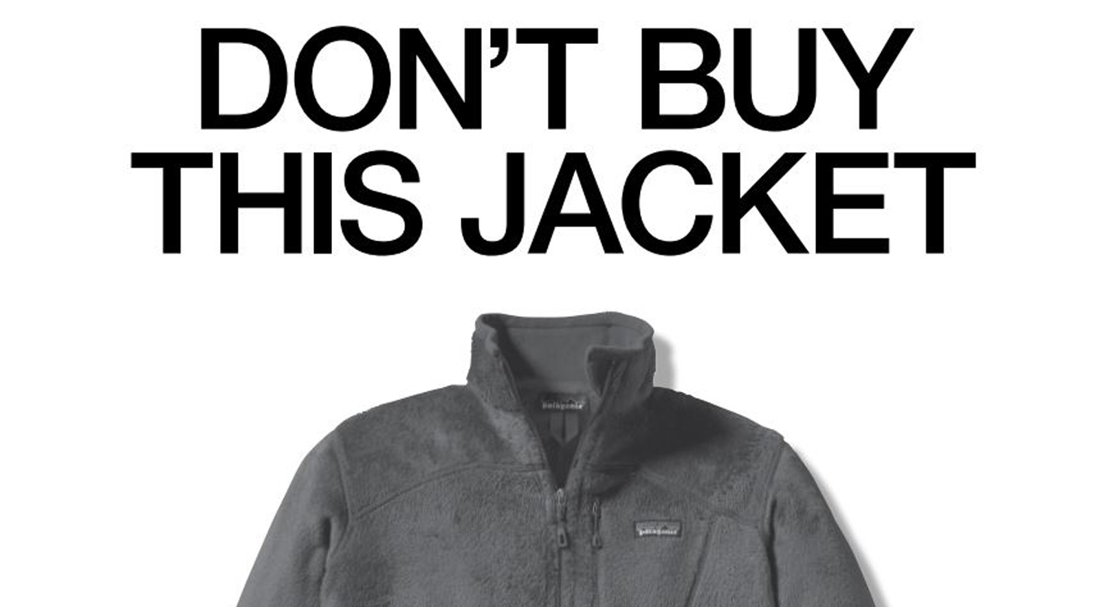 """Patagonia ad urges consumers """"Don't Buy This Jacket"""""""
